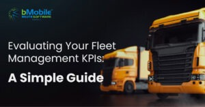 Evaluating Your Fleet Management KPIs: A Simple Guide