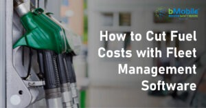 How to Cut Fuel Costs with Fleet Management Software